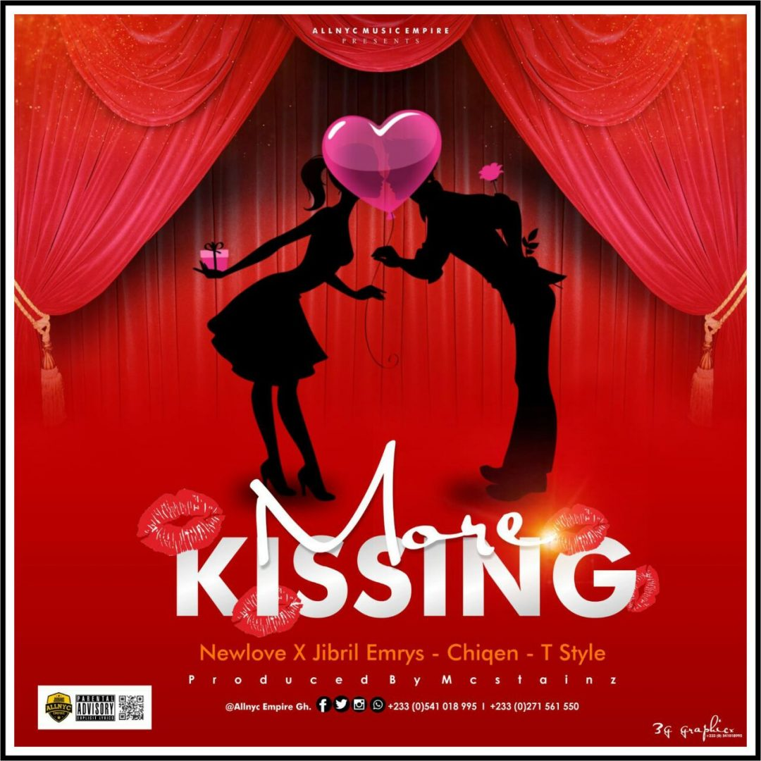 New Love ft Chiqen, Jibril Emrys, T Style - More Kissing [Prod By Mcstainz]
