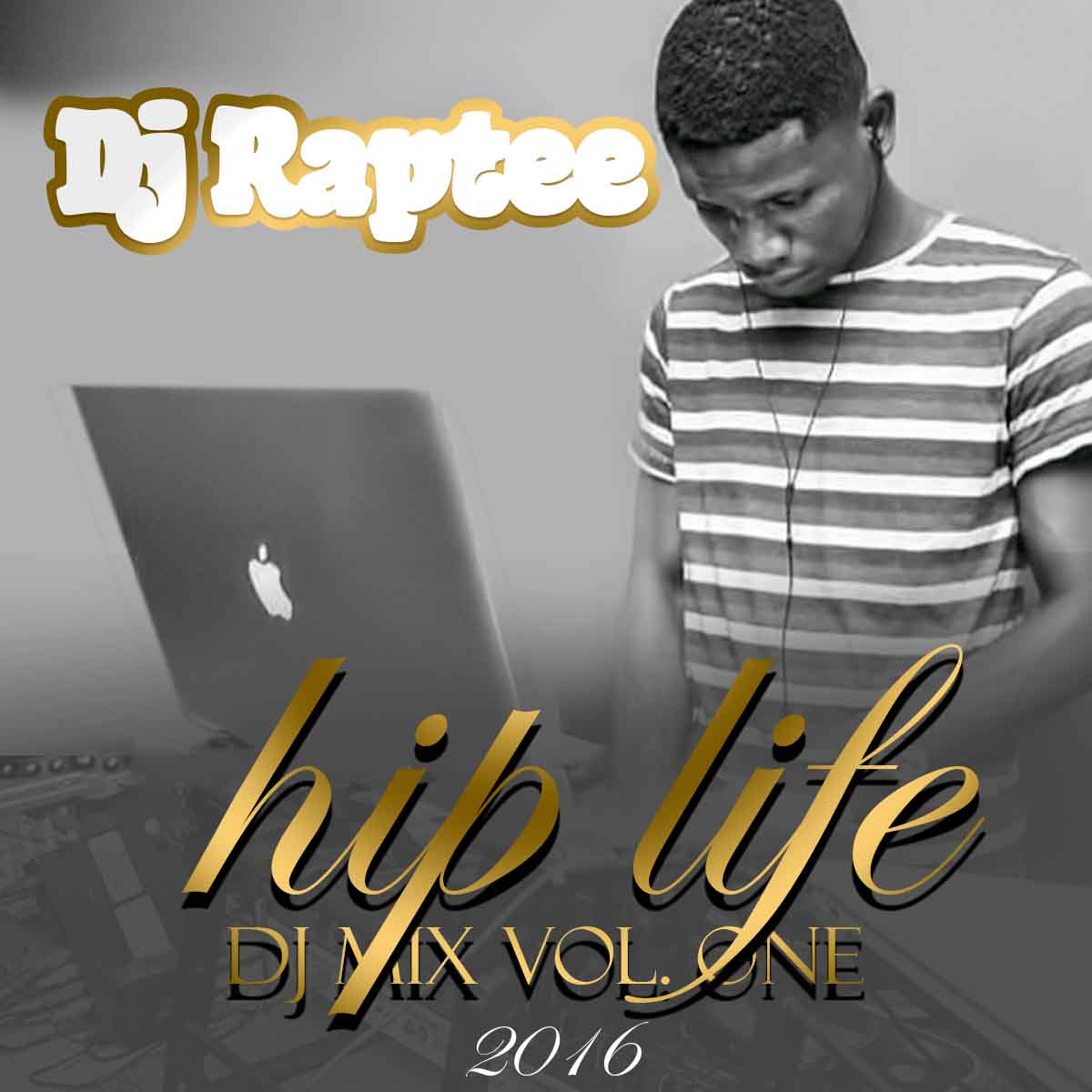 DJ RapTee - 2016 Hip Life Mixes Vol. 1