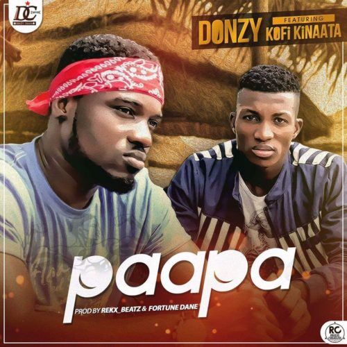 Donzy ft Kofi Kinaata – Paapa (Prod. by Rekx Beatz & Fortune Dane)