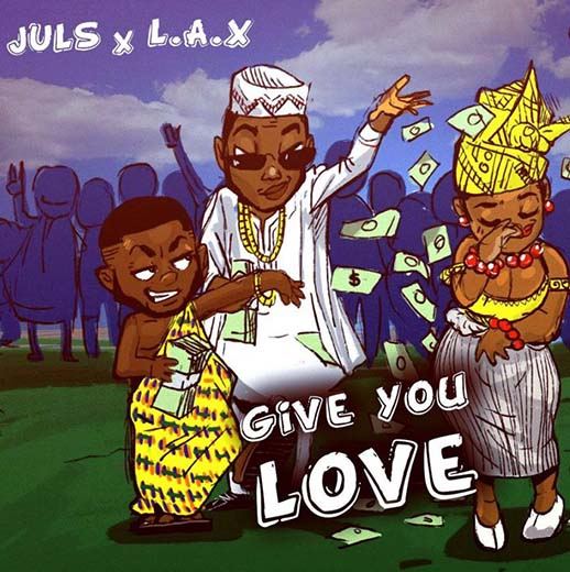 Juls x L.A.X – Give You Love (Prod. by Juls)