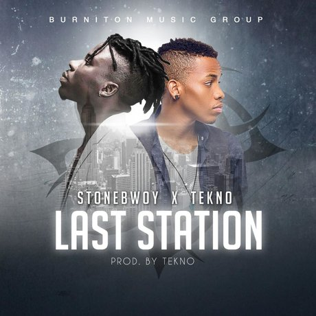 Stonebwoy ft Tekno - Last Station  (Prod by Tekno)