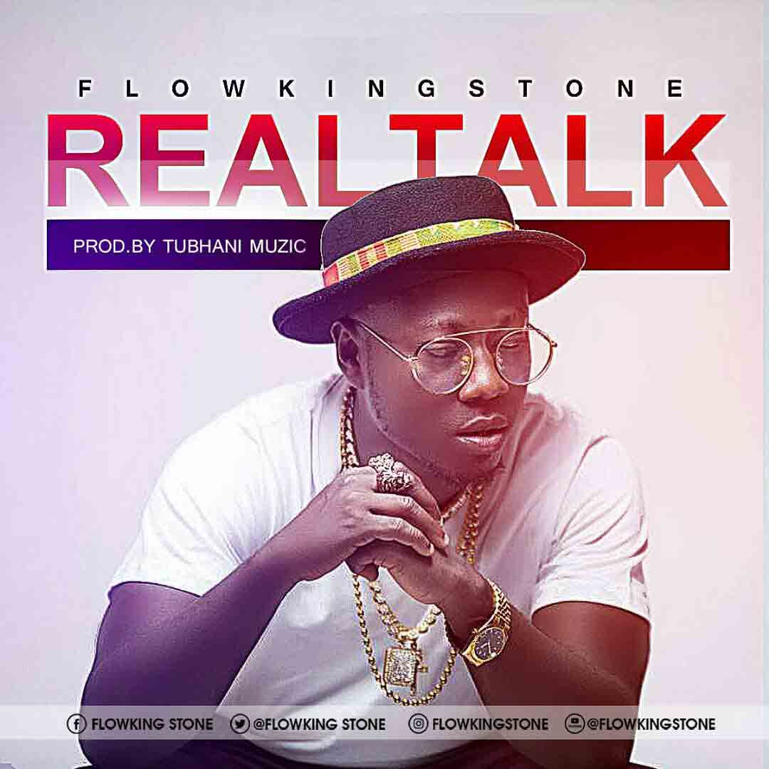 Flowking Stone - Real Talk [Prod By Tubhani Music]