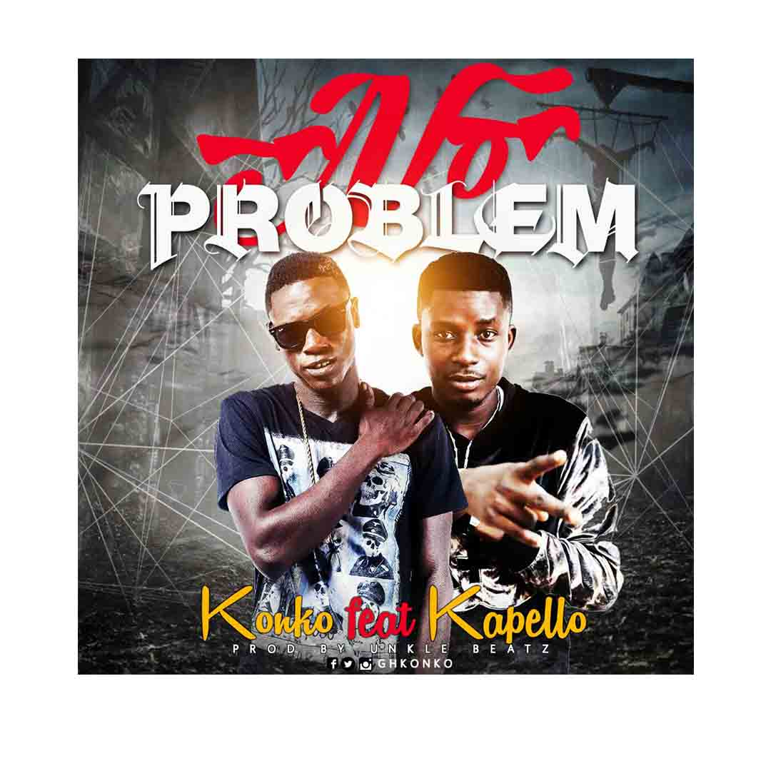 Konko ft Kapello - No Problem (Prod By Unkle Beatz) [www.LOUDinGH.com]