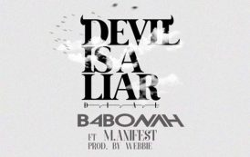 B4bonah ft Manifest - Devil is a liar