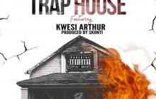 Kwaw Kese ft Kwesi Arthur - Trap House