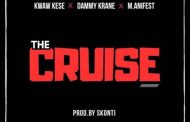 Kwaw Kese ft Dammy Krane X M.anifest - The Cruise