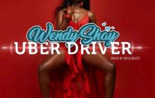 Wendy Shay - Uber Driver (Prod by MOG Beatz)