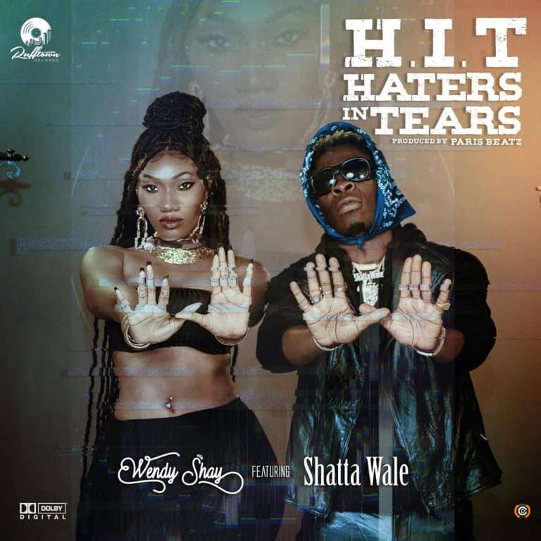 Wendy Shay ft Shatta Wale - H.I.T (Haters In Tears)