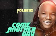 Folabiiz - Come Another Day (Prod By Lino Beats)